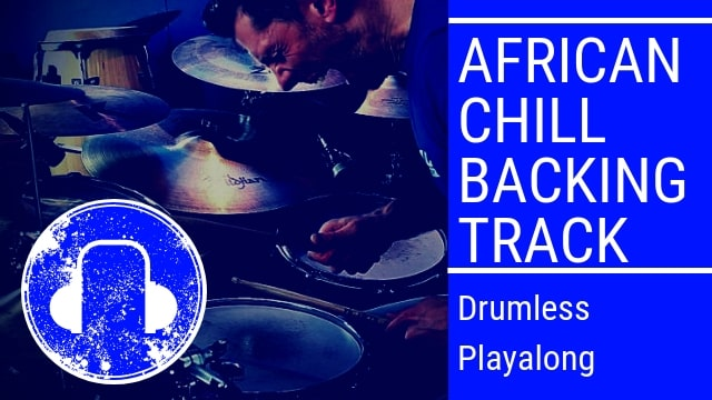 African Chill Drumless Backing Track | Total Drummer - Online Drum
